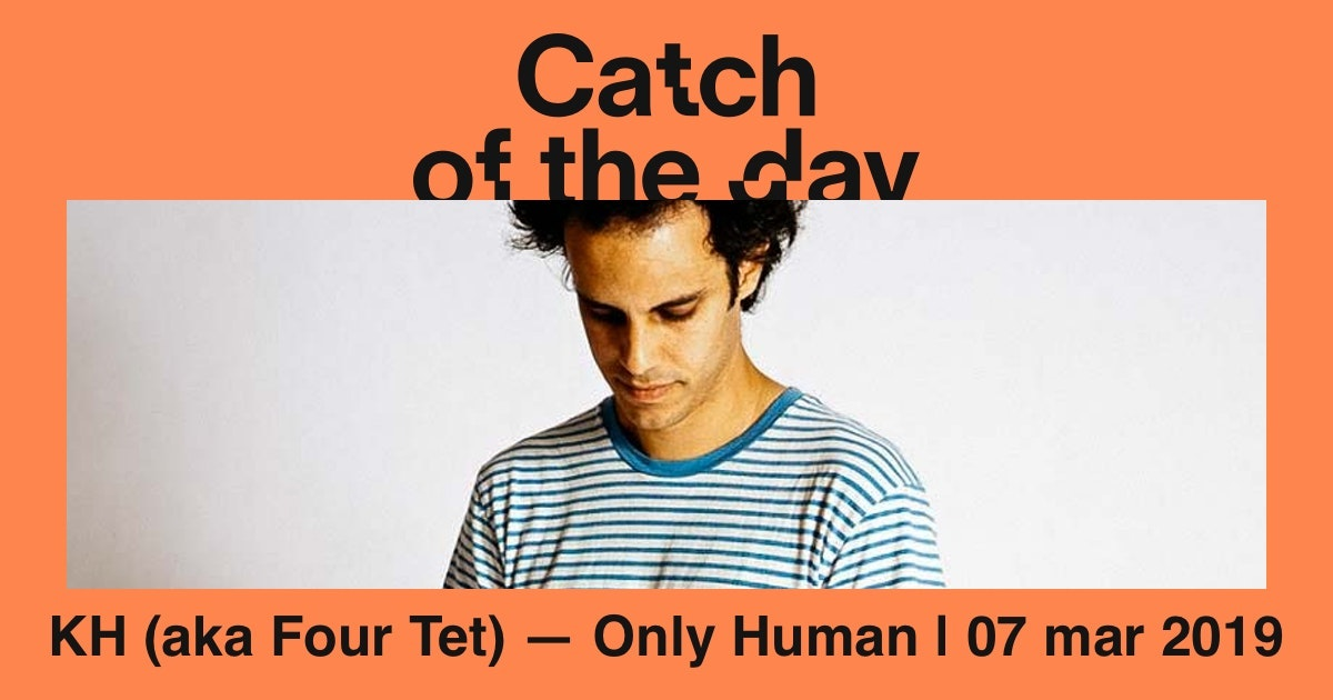 Only Human | Catch of the day